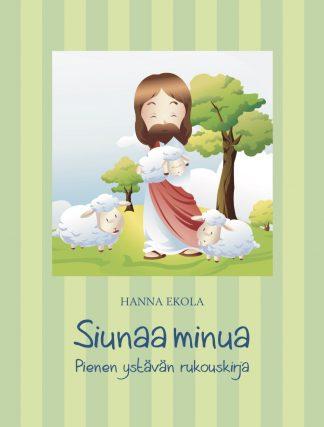Siunaa_minua____pienen_ystavan_rukouskirja