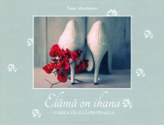 EL_M__ON_IHANA___VAIKKA_V_LILL__OIS_PIHALLA