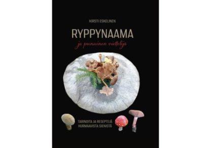 Ryppynaama_ja_punainen_viettelijatar__Tarinoita_ja_resepteja_hurmaavista_sienista